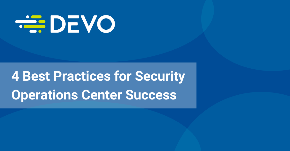 Image for 4 Security Operations Center Best Practices for Success